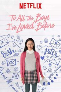 Download To All The Boys I have Loved Before 2018 480p – 720p – 1080p WEBRip x264 [Eng-Hindi] AC3 DD 5.1, Netflix