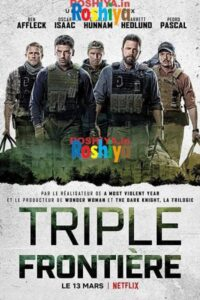 Download Triple Frontier 2019 1080p - 720p - 480p HD Web-DL x264 Dual Audio [ Hindi / English ], Netflix
