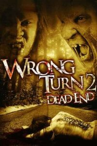 Download Wrong Turn 2: Dead End (2007) English with Subtitles 480p [300MB] || 720p [700MB] || 1080p [2.4GB]