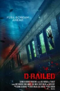 D-Railed (2018) Hindi Dubbed WebRip 480p & 720p [Thriller Movie] | ROSHIYA