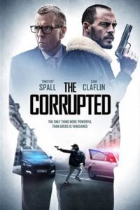 The Corrupted 2019 Full Movie [In English] With Hindi Subtitles HD 720p x264 [Crime/Thriller Film]