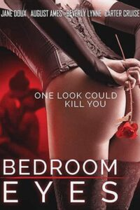 Bedroom Eyes (2017) Unrated HDRip 480p & 720p English x264 (Adult Movie) 18+