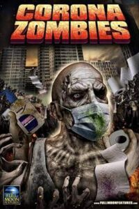 Corona Zombies (2020) Dual Audio [Hindi Dubbed (Unofficial VO) + English (ORG)] [Full Movie] | Web-DL 720p [HD]