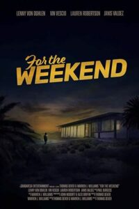 For the Weekend (2020) WEBRIP 720p Dual Audio [Hindi Dubbed (Unofficial VO) + English (ORG)] [Full Movie]