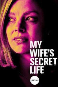 My Wife's Secret Life (2019) HDTV 720p Dual Audio [English (ORG) + Hindi (Unofficial VO)] ROSHIYA