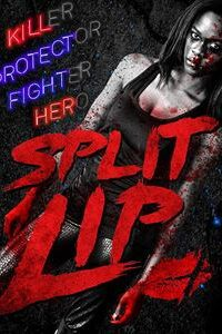 Split Lip (2019) HD 720p Dual Audio [Hindi Dubbed (Unofficial VO) + English (ORG)] [Full Movie]