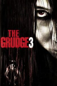 Download The Grudge 3 (2009) {English} 480p [350MB] || 720p [1.3GB]