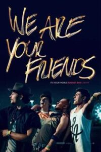 Download We Are Your Friends (2015) {English With Subtitles} 480p [300MB] || 720p [750MB] || 1080p [1.5GB]