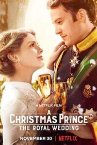 Download A Christmas Prince: The Royal Wedding (2018) Dual Audio (Hindi-English) Bluray 480p [350MB] || 720p [850MB] || 1080p [1.6GB]
