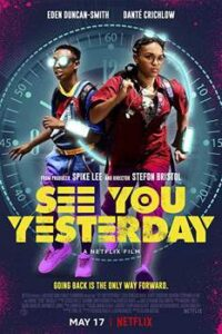 Download See You Yesterday (2019) {English With Subtitles} WeB-DL HD 480p [300MB] || 720p [800MB] || 1080p [2.8GB]