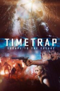 Download Time Trap (2017) Dual Audio (Hindi-English) 480p [300MB] || 720p [1GB]