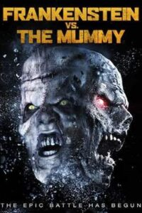 Frankenstein vs The Mummy (2015) Unrated BRRip 720p & 480p Dual Audio [Hindi Dub & English] x264 [HD]
