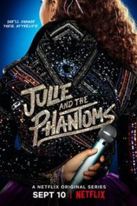Julie and the Phantoms (Season 1) [Hindi 5.1 DD + English] Dual Audio | All Episodes 1-10 | WEB-DL 720p/ 480p [NF TV Series]