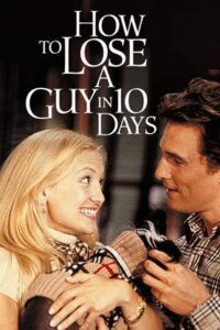 How to Lose a Guy in 10 Days (2003) Hindi (ORG 5.1 DD) Dual Audio | BluRay 1080p 720p 480p [Full Movie]