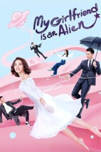 My Girlfriend is an Alien (Season 1) Hindi Dubbed (ORG) 1080p, 720p & 480p (2019 Chinese TV Series) [Episode 9 Added]
