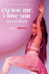 Ariana Grande: Excuse Me, I Love You (2020) Web-DL 720p HEVC HD [Netflix Music Documentary Film]