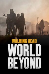 The Walking Dead: World Beyond (Season 1) Hindi (Voice Over) Dubbed | Web-DL 720p [TV Series] Complete]
