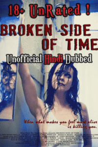 Broken Side of Time (2013) UNRATED [Hindi (Voice Over) Dubbed + English] WEBRip 720p [Full Movie] [18+]