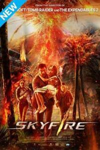 Skyfire (2019) [Dual Audio] [Hindi Dubbed (ORG) & Chinese] WEB-DL 1080p 720p 480p HD [Full Movie]