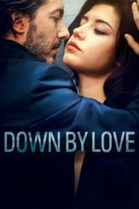 Down by Love (Éperdument 2016) Hindi Dubbed Unofficial French Dual Audio DVDRip 720p 480p 18+