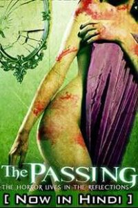 The Passing (2011) UNRATED WEBRip 720p 480p Dual Audio Hindi Dubbed (ORG) English Eng Subs