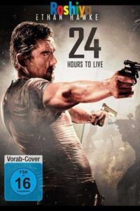 24 Hours to Live (2017) Hindi Dubbed [Dual Audio] BRRip 480p & 720p HD [Full Movie]