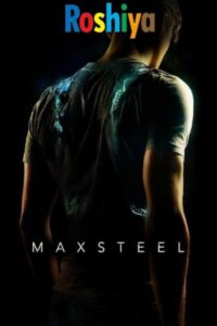 Download Max Steel (2016) Dual Audio {Hindi-English} 480p [300MB] || 720p [1GB] || 1080p [1.6GB]