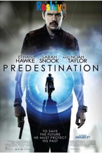 Download Predestination (2014) English {Hindi Subtitles} 480p [350MB] || 720p [850MB] || 1080p [1.6GB]