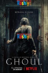 download ghoul season 1 2018 480p - 720p - 1080p WEB-HD Hindi All Episodes 1-3 NF Web Series, Netflix